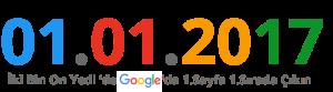 01.01.2017 ikibin on yedi de google da 1.sayfa 1.sırada cıkın