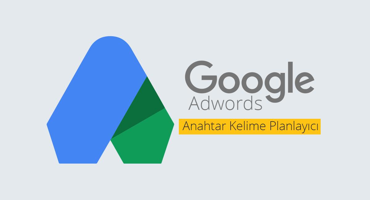 Google AdWords Anahtar Kelime Planlatıcı