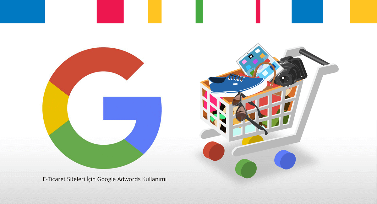 e-ticaret web siteleri için Google AdWords kullanımı
